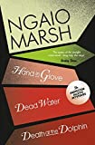 Death at the Dolphin / Hand in Glove / Dead Water (The Ngaio Marsh Collection, Book 8)