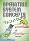 Operating System Concepts Essentials by Silberschatz, Abraham, Galvin, Peter B., Gagne, Greg (2013) Paperback