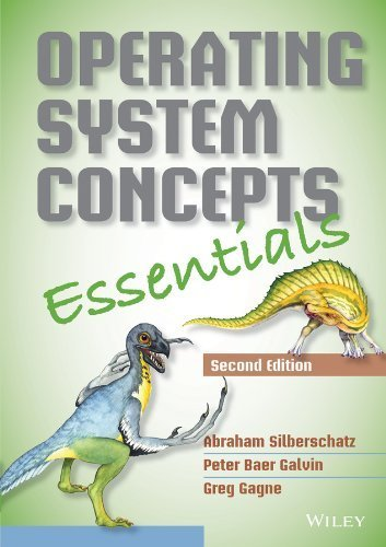 Operating System Concepts Essentials by Silberschatz, Abraham, Galvin, Peter B., Gagne, Greg (2013) Paperback by John Wiley & Sons, Inc.