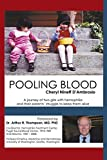 Pooling Blood: A journey of two girls with hemophilia and their parents' struggle to keep them alive