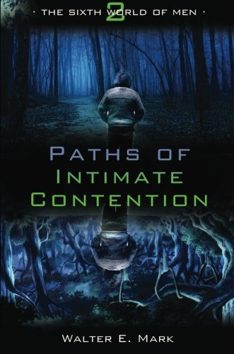 Paths of Intimate Contention (The Sixth World of Men, #2)