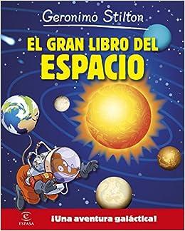 Geronimo Stilton. El Gran Libro Del Espacio: ¡una Aventura Galáctica! por Geronimo Stilton epub