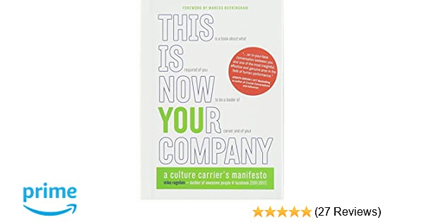 this is now your company a culture carrier s manifesto mike