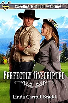 Perfectly Unscripted (Sweethearts of Jubilee Springs Book 9) by [Carroll-Bradd, Linda , Springs, Sweethearts Jubilee, Americana, Sweet]
