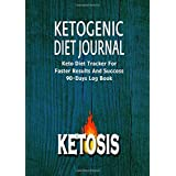 Ketogen Diet Journal: Keto Diet Tracker For Faster Results And Success 90-Days Log Book (Ketogenic Diet Weight Loss Journal Planner Diary Log Book Series) (Volume 3)