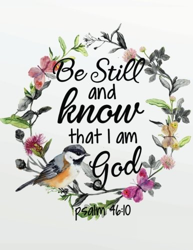 """Be still and know that I am god: Bible Study Journal and prayer Journal 132 Pages 8.5""""x11""""   Lined Paper Journal (My Bible Study Journal Series) (Volume 3) PDF"""