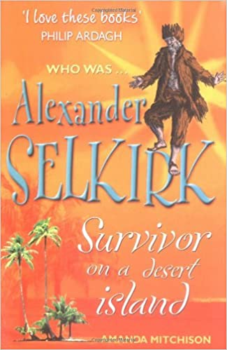 Alexander Selkirk: Survivor on a Desert Island (Who Was...?)