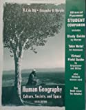Advanced Placement Student Companion to AccompanyHuman Geography: Culture, Society, and Space, Sixth