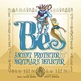 Bes: Ancient Protector & Nightmare Deflector