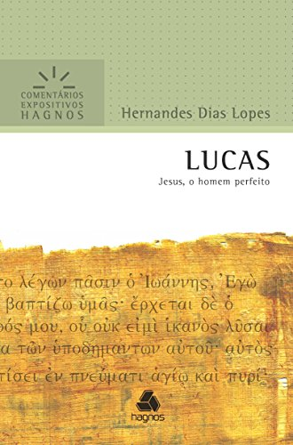 Lucas. Jesus, o Homem Perfeito