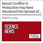 Sexual Conflict in Mosquitos may have Worsened the Spread of Malaria | Susan Milius