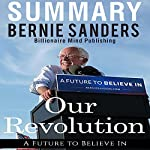 Summary: 'Our Revolution: A Future to Believe In' by Bernie Sanders | Billionaire Mind Publishing
