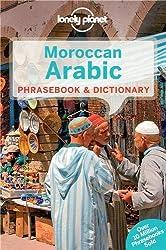 Lonely Planet Moroccan Arabic Phrasebook & Dictionary (Lonely Planet Phrasebook: Moroccan Arabic)