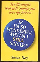 If I'm So Wonderful Why am I Still Single?