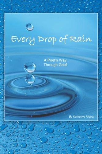 Download Every Drop of Rain: A Poet's Way Through Grief ebook