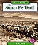 The Santa Fe Trail, Jean F. Blashfield, 0756500478