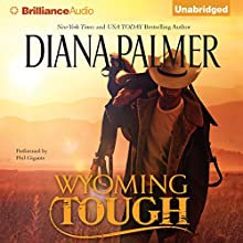 Wyoming Tough Audiobook by Diana Palmer Narrated by Phil Gigante