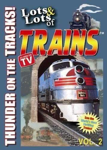Lots & Lots of Trains DVD Vol 2 Thunder on the Tracks!