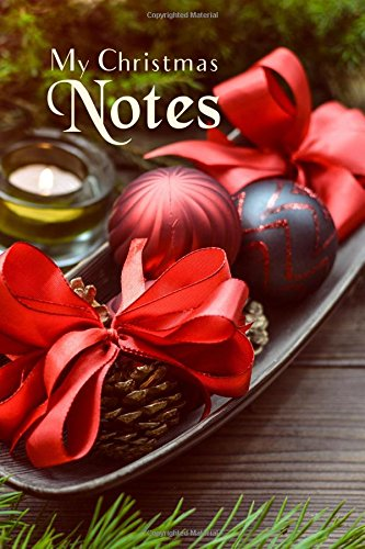 My Christmas Notes: Special Christmas notebooks/journals edition: Notebook/Journal/Diary/Planner/Memory Notebook/Keepsake Book designed by the Night ... - Special Edition by Night Fairy) (Volume 56)