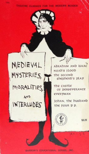 Medieval Mysteries, Moralities and Interludes