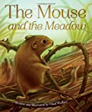 The Mouse and the Meadow, Chad Wallace, 1584694815