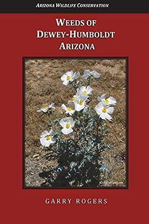 Weeds of Dewey-Humboldt, Arizona