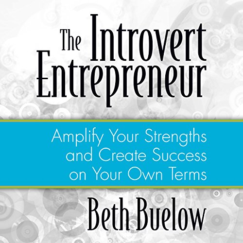 The Introvert Entrepreneur: Amplify Your Strengths and Create Success on Your Own Terms Audiobook [Free Download by Trial] thumbnail