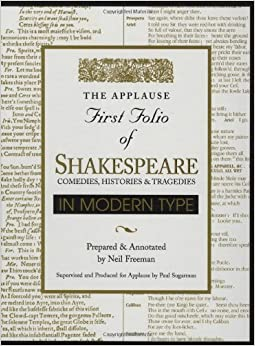 Applause First Folio of Shakespeare in Modern Type: Comedies, Histories & Tragedies (Applause First Folio Editions)