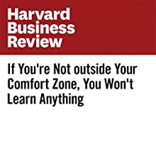 If You're Not Outside Your Comfort Zone, You Won't Learn Anything Other by Andy Molinsky Narrated by Fleet Cooper