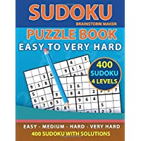 Sudoku Puzzle Book: 400 Sudoku Puzzles with Easy - Medium - Hard - Very Hard Level with Solutions (Brain Games Book 1)