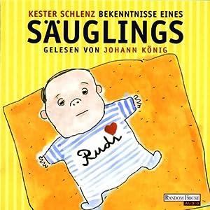 Bekenntnisse eines Säuglings Hörbuch