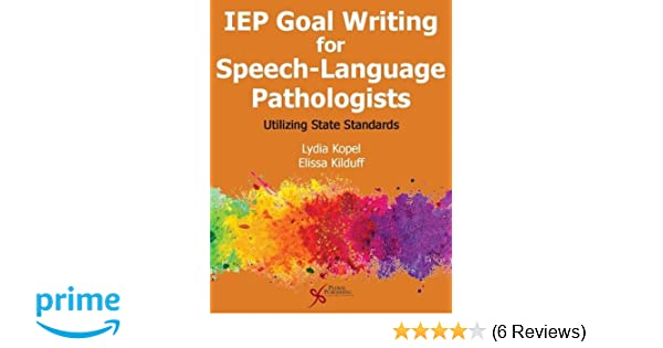 The Three Essential Parts Of Iep Goal >> Iep Goal Writing For Speech Language Pathologists Utilizing State