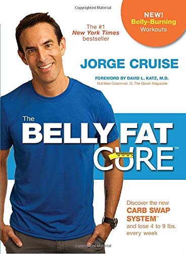 The Belly Fat Cure#: Discover the New Carb Swap System# and Lose 4 to 9 lbs. Every Week by Jorge Cruise
