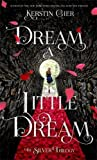 Dream a Little Dream: The Silver Trilogy