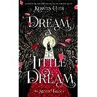 """""""Dream A Little Dream"""""""