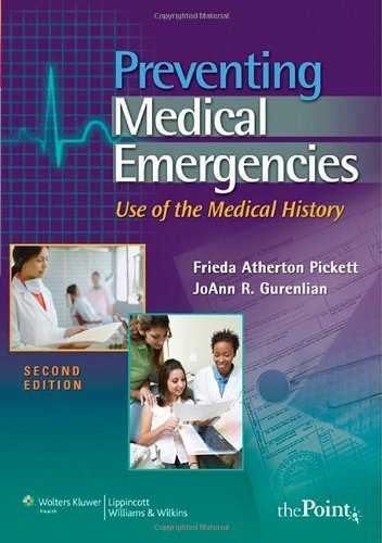 Read Online By Freida Atherton Pickett - Preventing Medical Emergencies: Use of the Medical History (Point (Lippincott Williams & Wilkins)) (2nd Revised edition) (4.1.2009) ebook