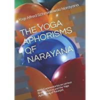 The Yoga Aphorisms of Narayana: With Commentaries on various Brahma Sutras