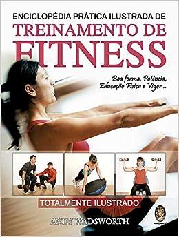Enciclopédia Pratica Ilustrada de Treinamento de Fitness (Em ...
