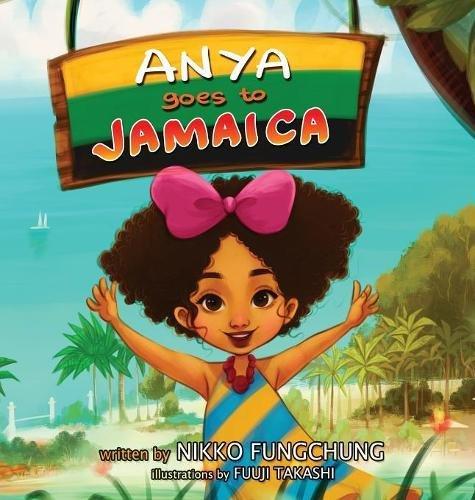 Anya Goes to Jamaica (Anya's World Adventures) PDF