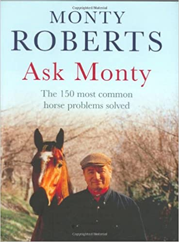 Book Ask Monty: The 170 most common horse problems solved: The 150 Most Common Horse Problems Solved