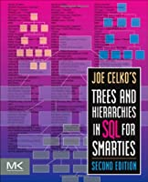 Joe Celko's Trees and Hierarchies in SQL for Smarties, 2nd Edition Front Cover