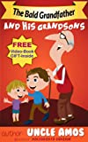 """The Bald Grandfather and his Grandsons""Children's book + e-Video(Fun bedtime story) (Adventure & Education series)Beginner reader,fiction eBook: Humor ... (Children's books early learning preschool"