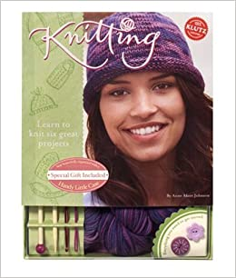 Knitting: Learn to Knit, Six Great Projects (Klutz)
