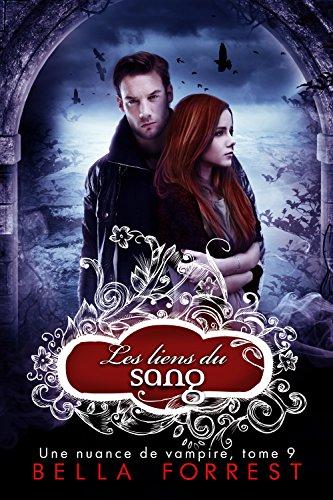 !B.E.S.T Une nuance de vampire 9: Les liens du sang (French Edition)<br />P.D.F