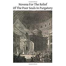 Novena For The Relief Of The Poor Souls In Purgatory