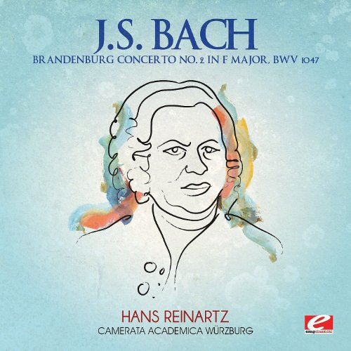 Js Bach Concertos (J.S. Bach: Brandenburg Concerto No. 2 in F Major, BWV 1047 (Digitally Remastered))