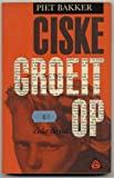 Front cover for the book Ciske groeit op by Piet Bakker