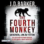 The Fourth Monkey: Geboren, um zu töten | J. D. Barker