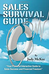 The Sales Survival Guide: Your Powerful Interactive Guide To Sales Success and Financial Freedom