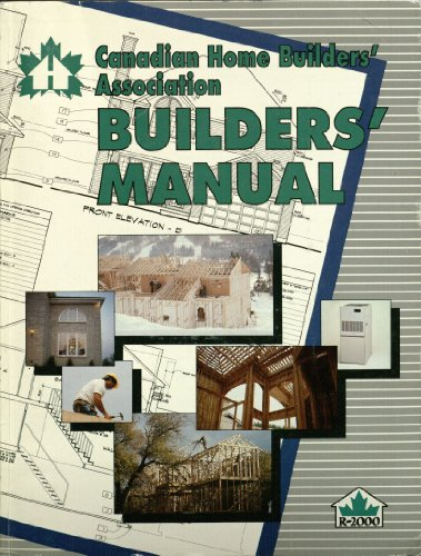 Canadian Home Builders' Association (C.H.B.A.) Builders' Manual